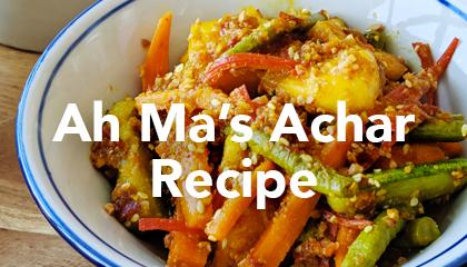 Ah Ma's Achar Recipe