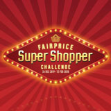 Be our FairPrice Super Shopper