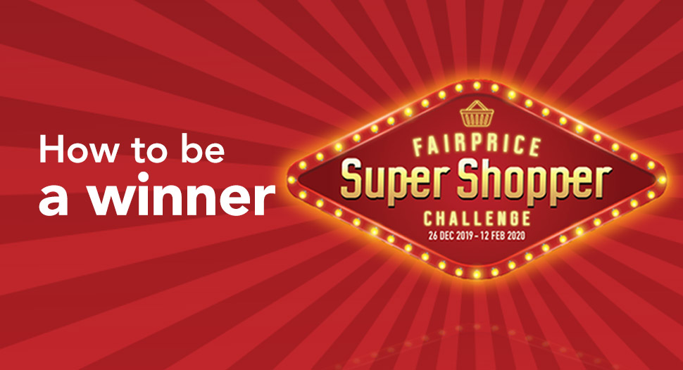 How to become FairPrice Super Shopper Chinese New Year Edition