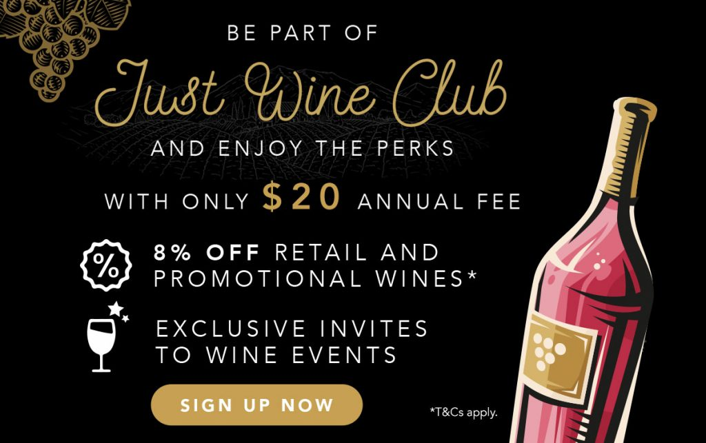 Be a Just Wine Club Member. Enjoy 8% OFF retail and promotional wines