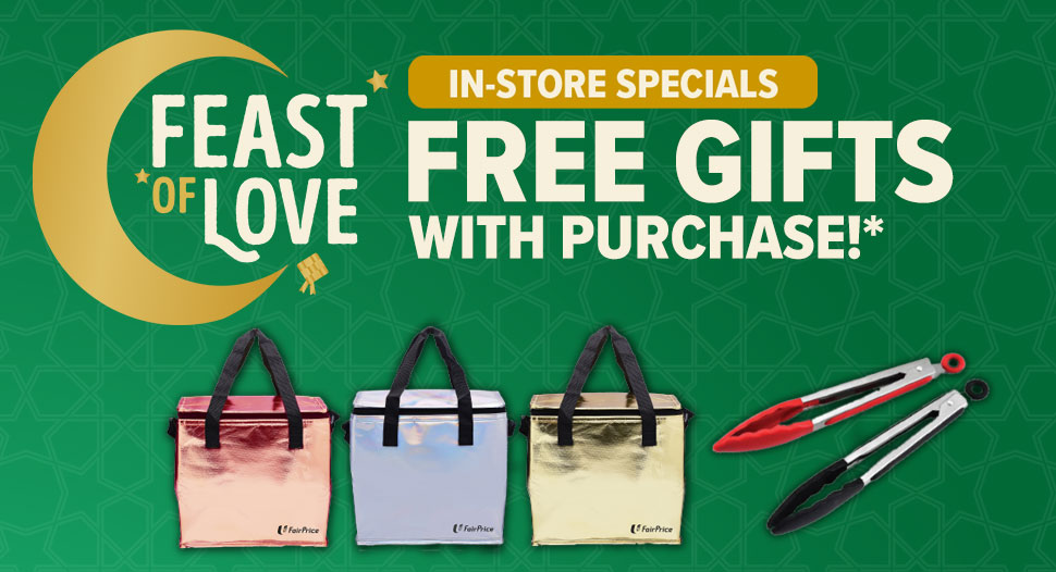 Hari Raya - Feast of Love - In-store special free gifts with purchase