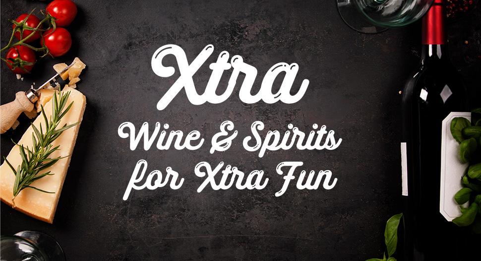 Xtra Wine & Spirits for Xtra Fun
