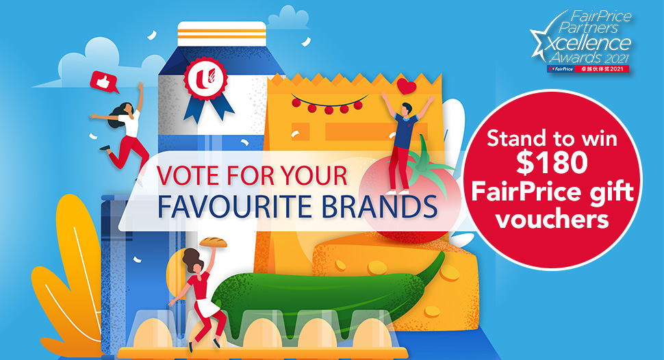 FairPrice - People's Choice Award - Vote your fav brands and stand to win FairPrice gift vouchers
